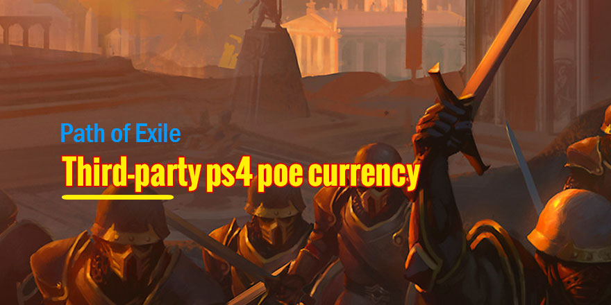 Third-part-site-to-purchase-ps4-poe-currency